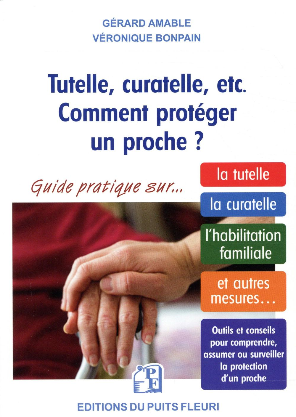 TUTELLE CURATELLE ETC  COMMENT PROTEGER UN PROCHE