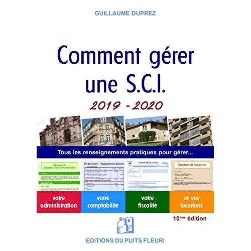 COMMENT GERER UNE SCI 2019-2020 - TOUS LES RENSEIGNEMENTS PRATIQUES POUR GERER VOTRE ADMINISTRATION