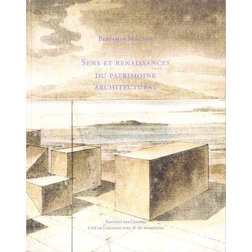 BENJAMIN MOUTON - SENS ET RENAISSANCES DU PATRIMOINE ARCHITECTURAL