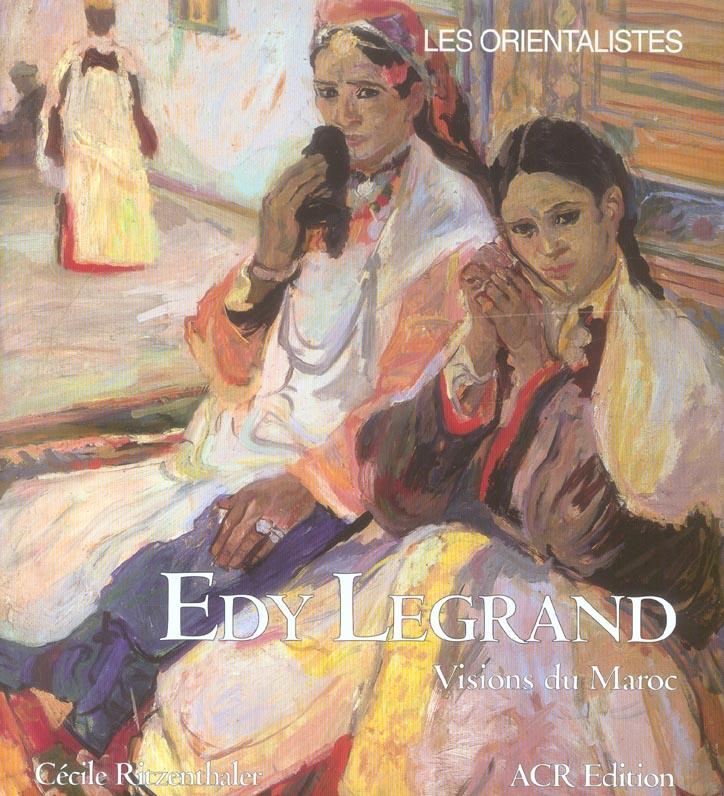 EDY LEGRAND - VISIONS DU MAROC