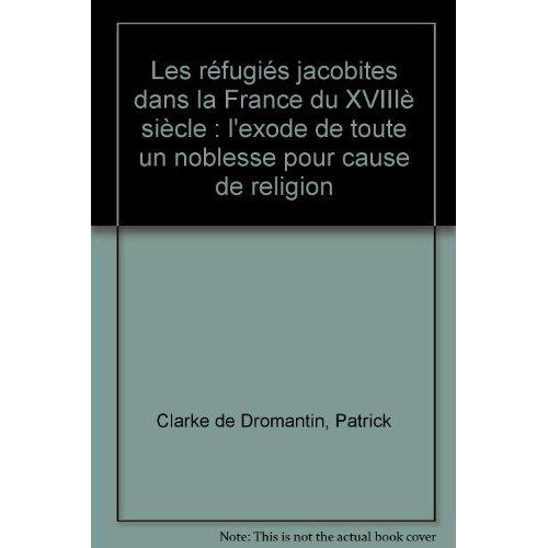REFUGIES JACOBITES DANS LA FRANCE DU XVIIIE SIECLE