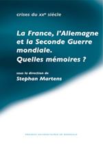 FRANCE L ALLEMAGNE ET LA SECONDE GUERRE MONDIALE. QUELLES MEMOIRES
