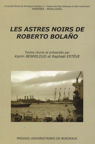 ASTRES NOIRS DE ROBERTO BOLANO