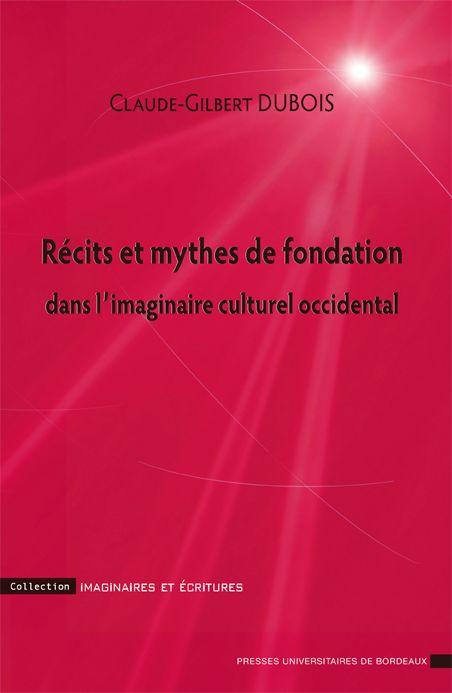RECITS ET MYTHES DE FONDATION DANS L IMAGINAIRE CULTUREL OCCIDENDAL