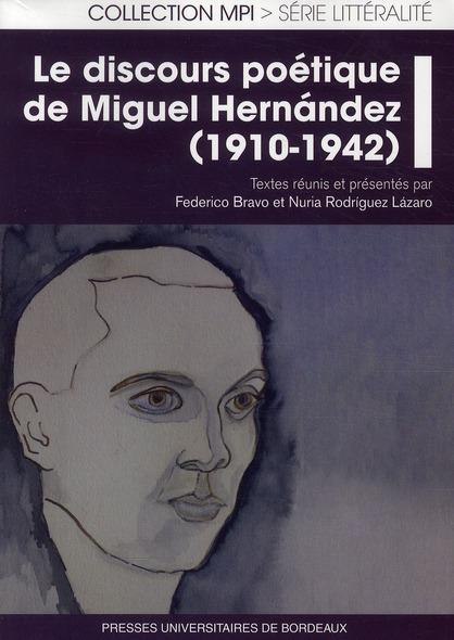 DISCOURS POETIQUE DE MIGUEL HERNANDEZ 1910 1942