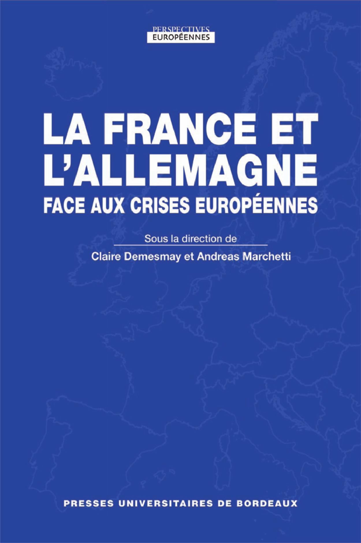 LA FRANCE ET L ALLEMAGNE FACE AUX CRISES EUROPEENNES