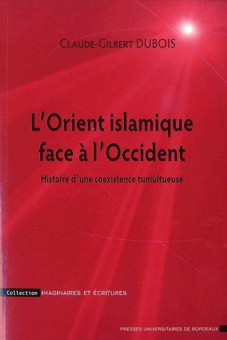 ORIENT ISLAMIQUE FACE A L OCCIDENT
