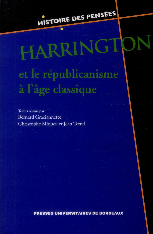 HARRINGTON ET LE REPUBLICANISME A L AGE CLASSIQUE