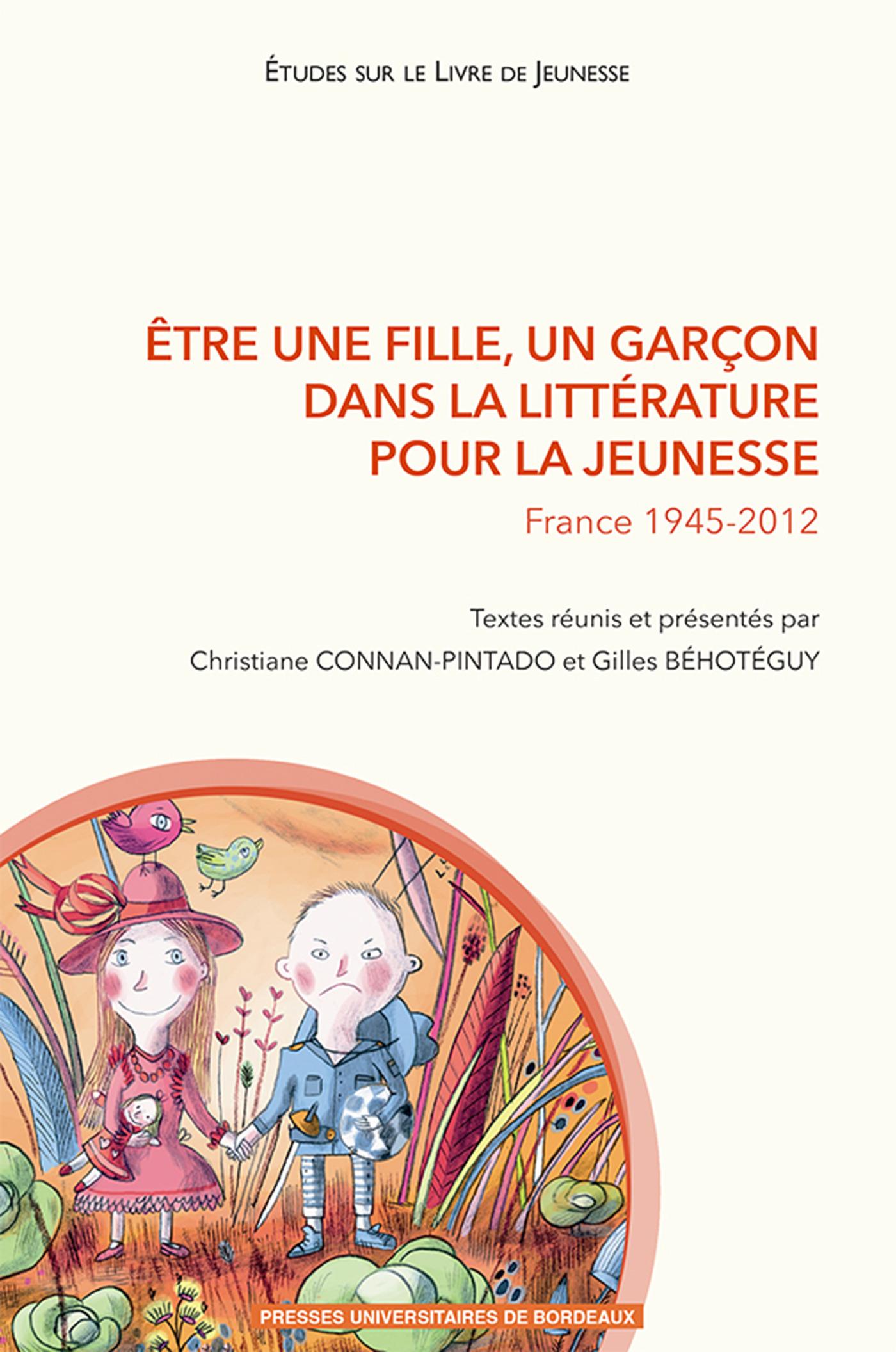 ETRE UNE FILLE, UN GARCON DANS LA LITTERATURE POUR LA JEUNESSE FRANCE 1945-2012