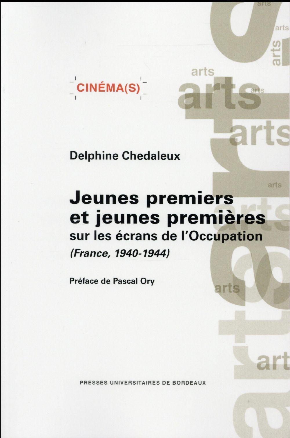 JEUNES PREMIERS ET JEUNES PREMIERES SUR LES ECRANS DE L'OCCUPATION FRANCE, 1940-1944