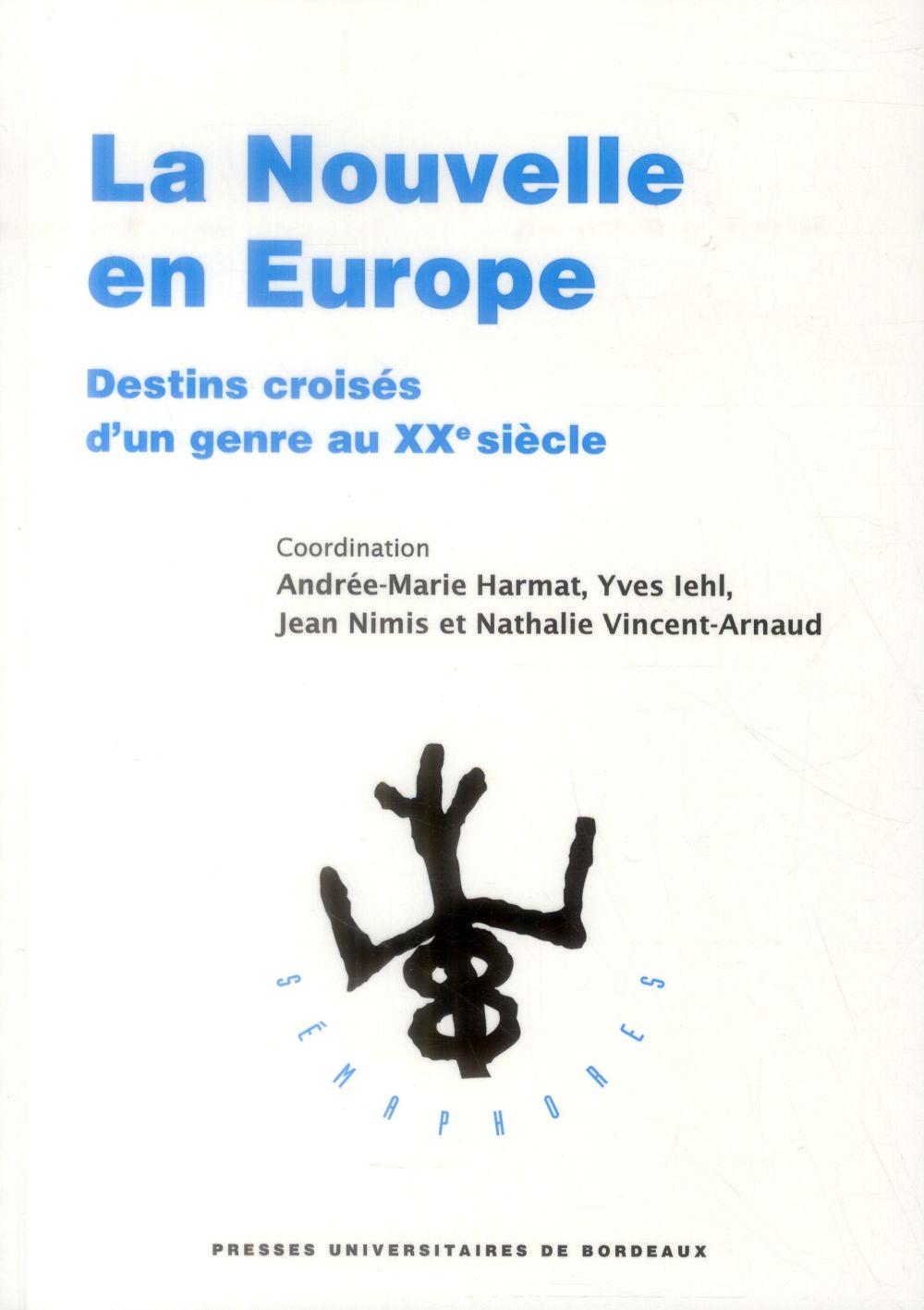 LA NOUVELLE EN EUROPE DESTINS CROISES D'UN GENRE AU XXE SIECLE