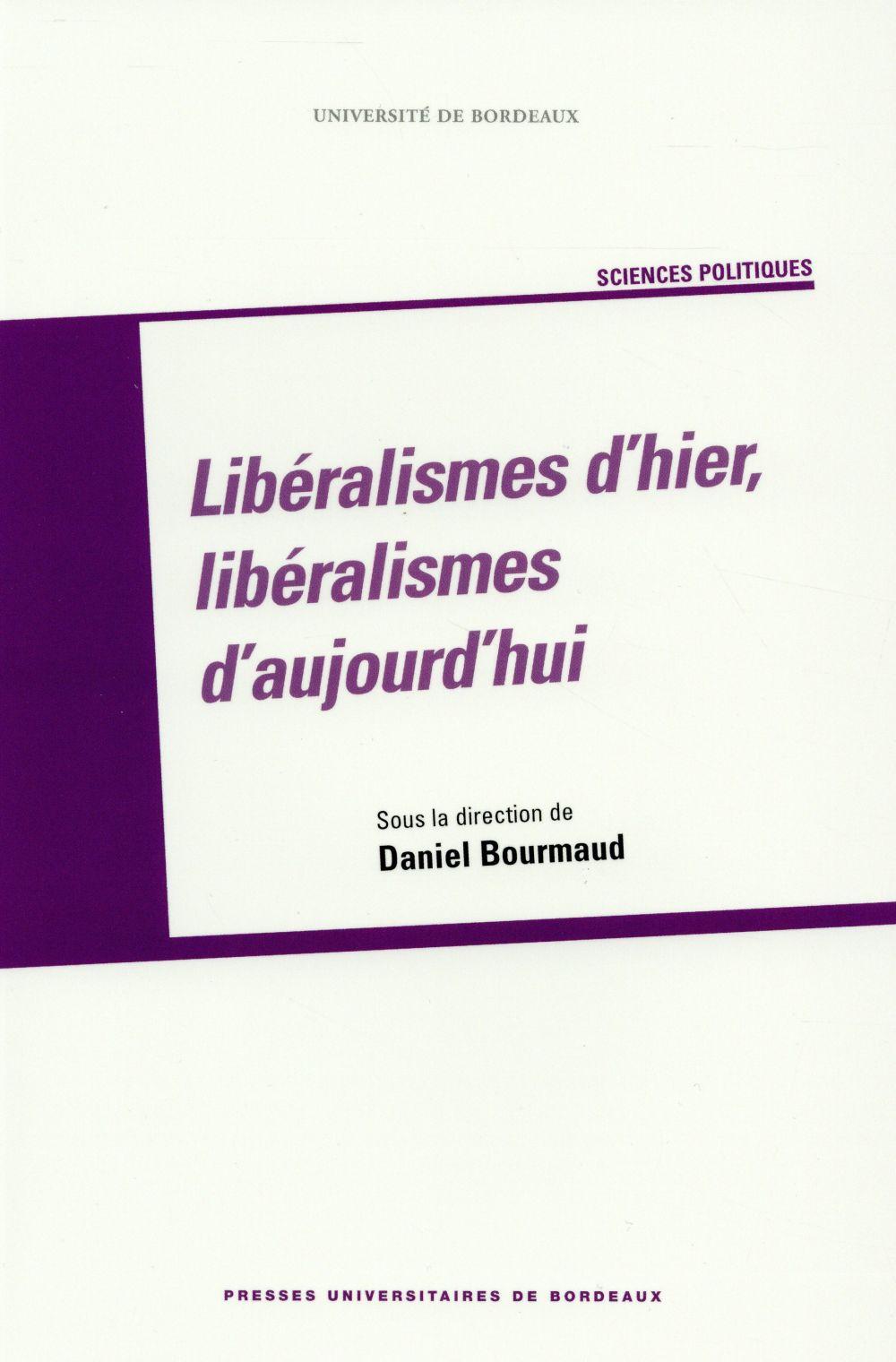 LIBERALISMES D HIER LIBERALISMES D AUJOURD HUI