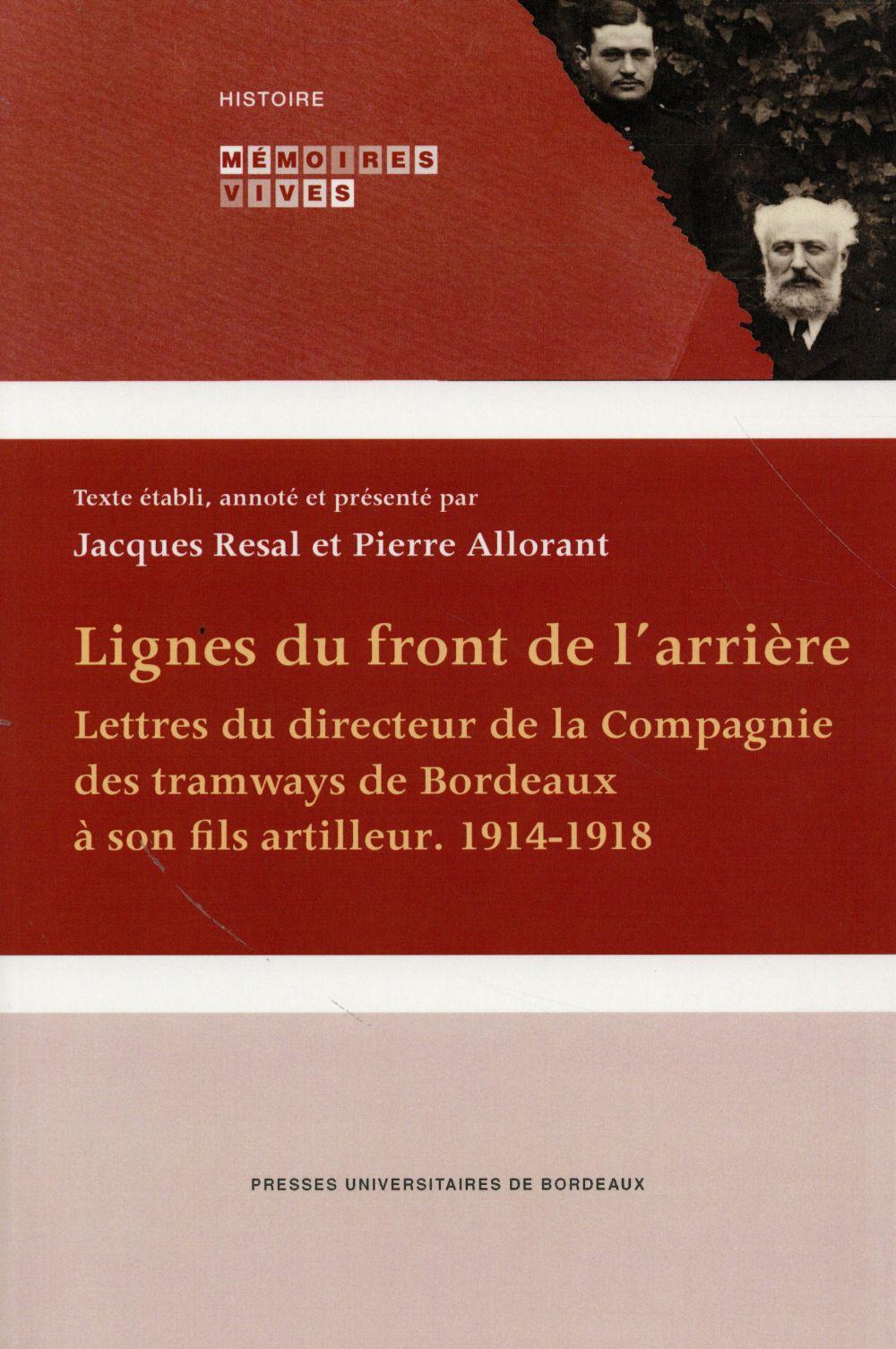 LIGNES DU FRONT DE L'ARRIERE LETTRES DU DIRECTEUR DE LA COMPAGNIE DES TRAMWAYS DE BORDEAUX A SON FIL