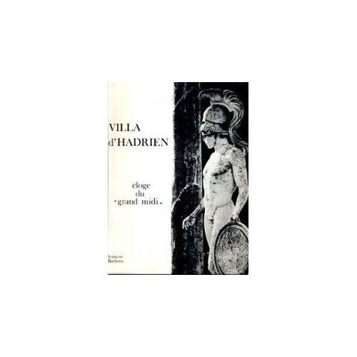 VILLA D'HADRIEN, ELOGE DU GRAND MIDI