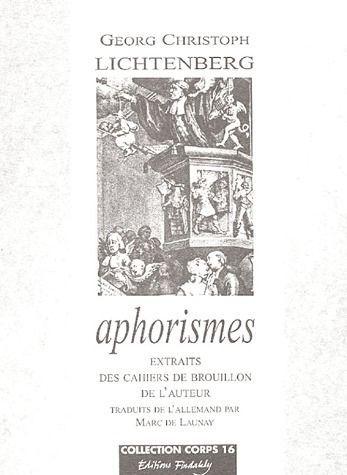 APHORISMES : EXTRAITS DES CAHIERS DE BROUILLON DE L'AUTEUR