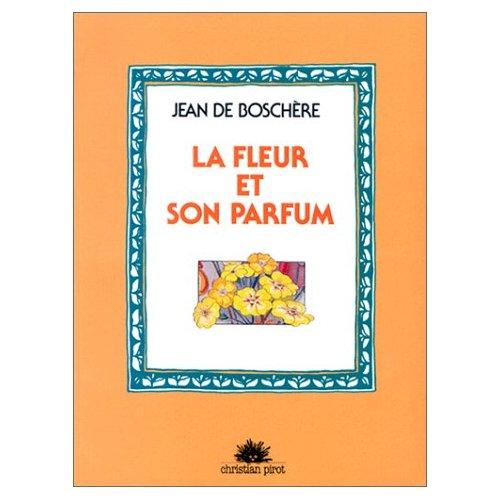 FLEUR ET SON PARFUM (LA)