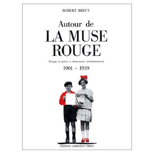 AUTOUR DE LA MUSE ROUGE