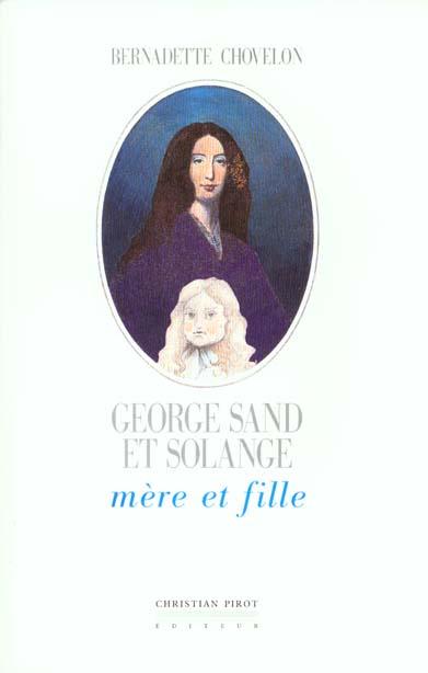 GEORGE SAND ET SOLANGE - MERE ET FILLE