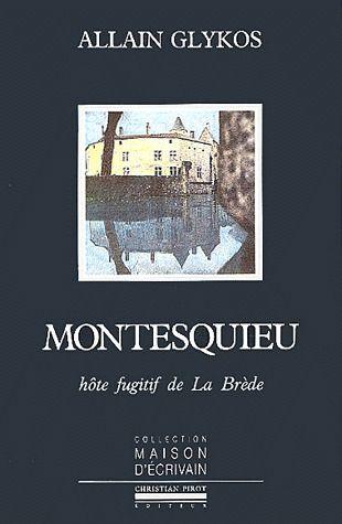 MONTESQUIEU-HOTE FUGITIF DE LA BREDE