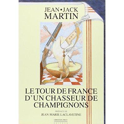 TOUR DE FRANCE D'UN CHASSEUR DE CHAMPIGNONS (LE)