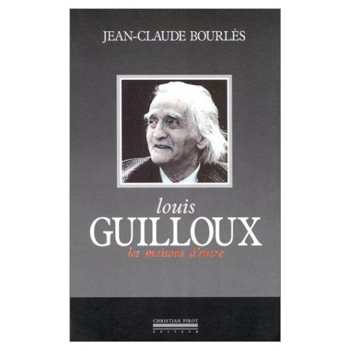 LOUIS GUILLOUX-LES MAISONS D'ENCRE