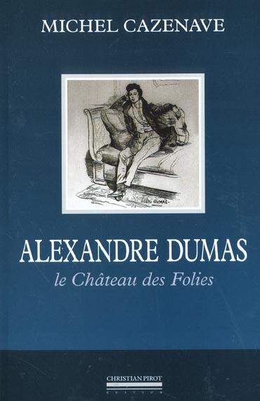 ALEXANDRE DUMAS - LE CHATEAU DES FOLIES