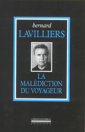 MALEDICTION DU VOYAGEUR (LA)