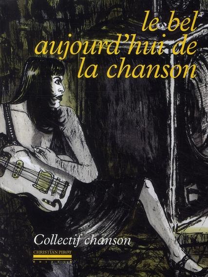 LE BEL AUJOURD'HUI DE LA CHANSON