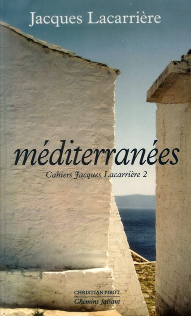 MEDITERRANEES - CAHIERS JACQUES LACARRIERE 2