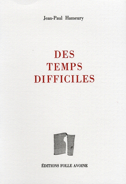 DES TEMPS DIFFICILES