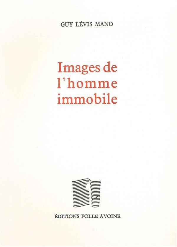 IMAGES DE L'HOMME IMMOBILE
