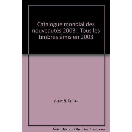 CATALOGUE MONDIAL DES TIMBRES DE L'ANNEE 2003