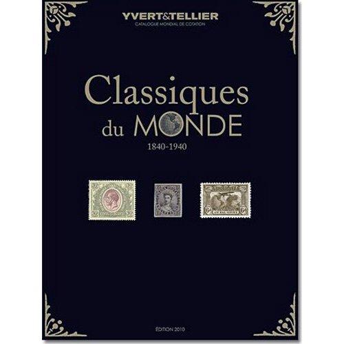 CLASSIQUES DU MONDE 2010 TOUS LES TIMBRES 1849-1940 DU MONDE ET LEURS COTATIONS