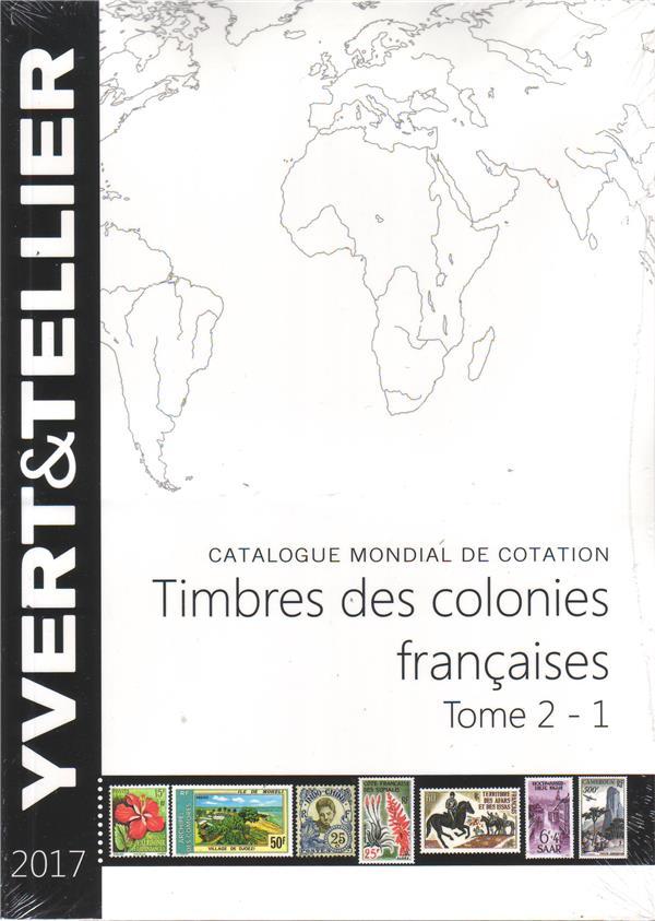 TOME II 1ERE PARTIE COLONIES FRANCAISES 2017