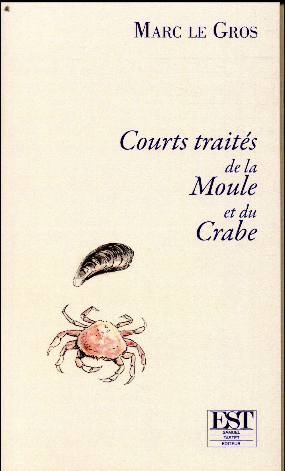 COURTS TRAITES DE LA MOULE ET DU CRABE