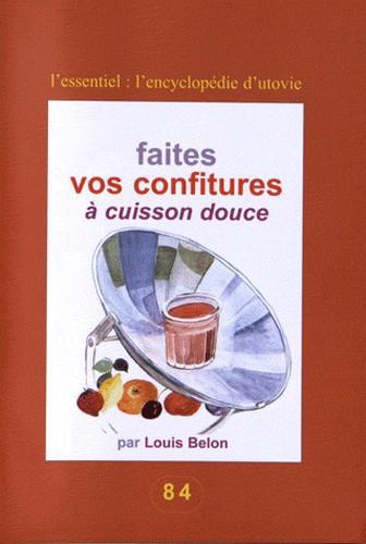 FAITES VOS CONFITURES A CUISSON DOUCE