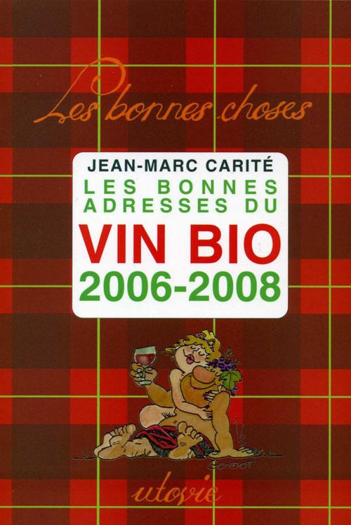 LES BONNES ADRESSES DU VIN BIO 2006-2007