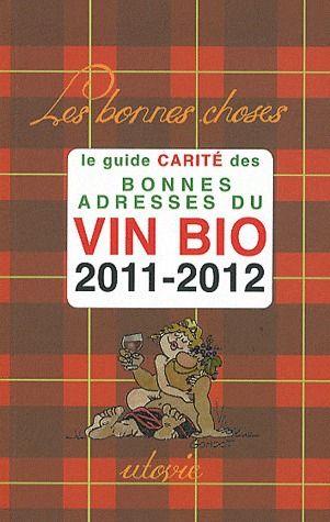BONNES ADRESSES DU VIN BIO 2011-2012