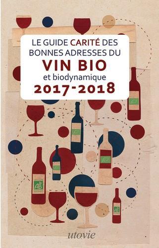 BONNES ADRESSES DU VIN BIO ET BIODYNAMIQUE 2017-2018
