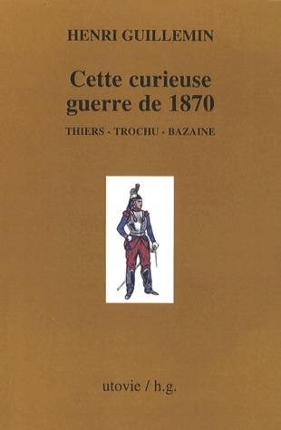 CETTE CURIEUSE GUERRE DE 1870