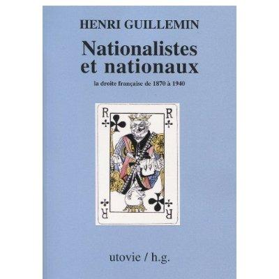 NATIONALISTES ET NATIONAUX LA DROITE FRANCAISE DE 1870 A 1940