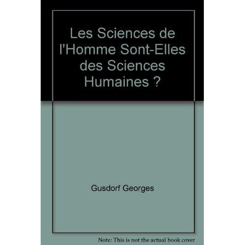 LES SCIENCES DE L'HOMME SONT-ELLES DES SCIENCES HUMAINES ?