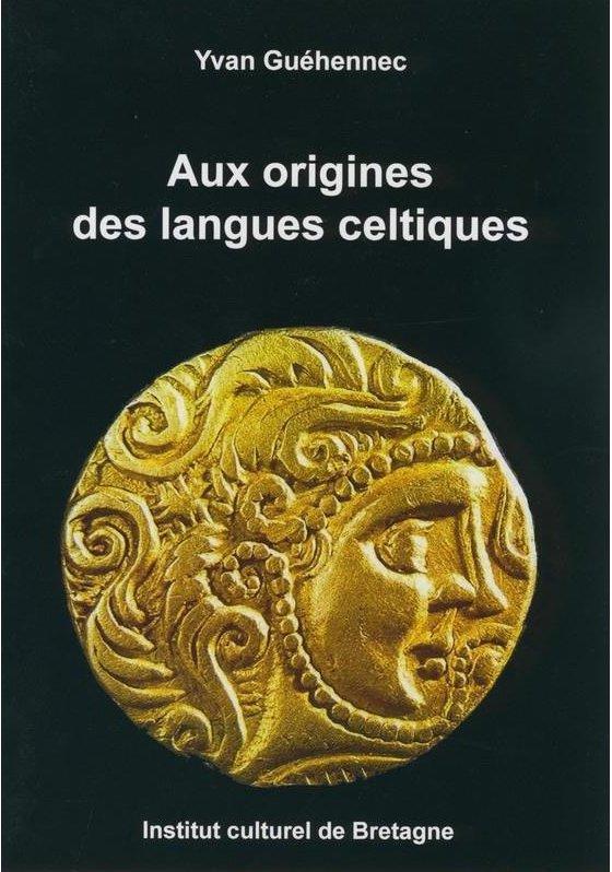 AUX ORIGINES DES LANGUES CELTIQUES