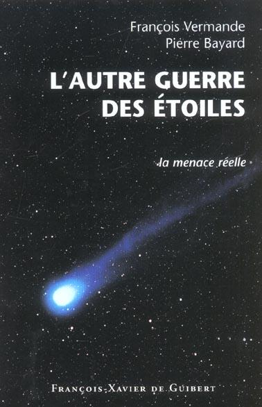 L'AUTRE GUERRE DES ETOILES - LA MENACE REELLE