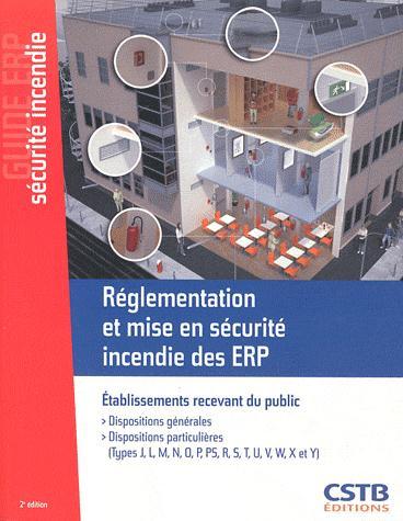 REGLEMENTATION ET MISE EN SECURITE INCENDIE DES ERP. ETABLISSEMENTS RECEVANT DU PUBLIC