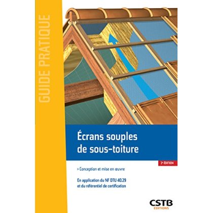 Ecrans souples de sous toiture conception et mise en oeuvre en application - Mise en oeuvre ecran sous toiture ...