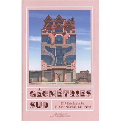 GEOMETRIES SUD - DU MEXIQUE A LA TERRE DE FEU