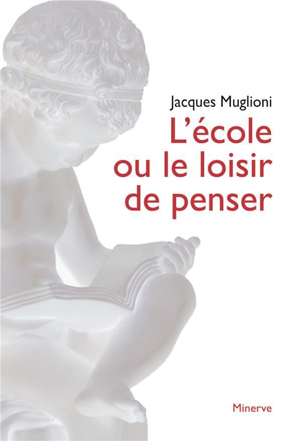 ECOLE OU LE LOISIR DE PENSER (L')