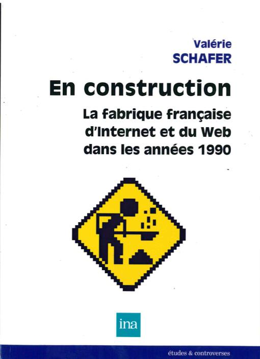 EN CONSTRUCTION - LA FABRIQUE FRANCAISE D'INTERNET ET...