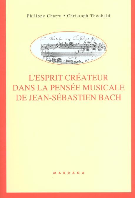 ESPRIT CREATEUR DANS LA PENSEE MUSICALE DE J.S. BACH